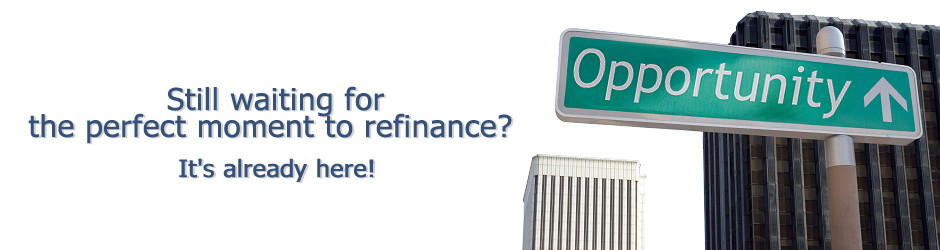 Still waiting for the perfect moment to refinance? It's already here