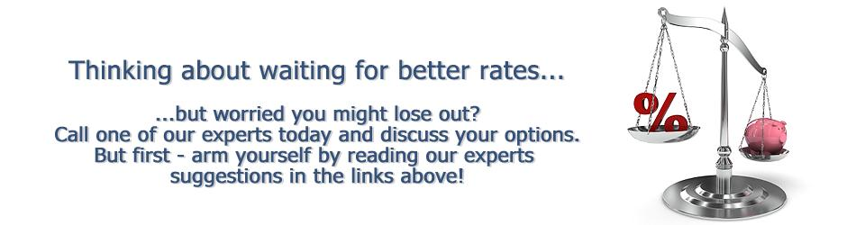 Thinking about waiting for better refinance rates but worried you might lose out?